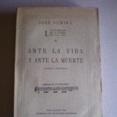 Libros antiguos: LIBRO, ANTE LA VIDA Y ANTE LA MUERTE, JOSE SUBIRA, 1920,270 PAG. Lote 77858589