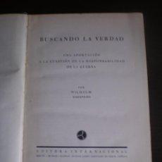 Libros antiguos: LIBRO, BUSCANDO LA VERDAD, POR WILHELM KRONPRINZ, EDITORIAL INTERNACIONAL, 1927, 230 PAG. Lote 79195333