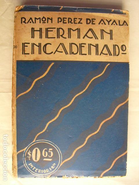 1917 HERMAN ENCADENADO VIAJE A LOS FRENTES DEL ISONZO LA CARNIA Y EL TRENTINO RAMON PEREZ DE AYALA (Libros antiguos (hasta 1936), raros y curiosos - Historia - Primera Guerra Mundial)