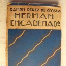 Libros antiguos: 1917 HERMAN ENCADENADO VIAJE A LOS FRENTES DEL ISONZO LA CARNIA Y EL TRENTINO RAMON PEREZ DE AYALA. Lote 80130021