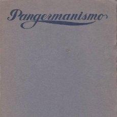 Libros antiguos: USHER; ROLANDO G: PANGERMANISMO. BIBLIOTECA CORONA, MADRID 1915. Lote 81074036
