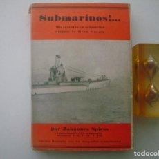 Libros antiguos: JOHANNES ESPIESS.SUBMARINOS! MIS CRUCEROS EN SUBMARINO DURANTE LA GRAN GUERRA.1930. Lote 82882072