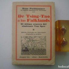 Libros antiguos: HANS POCHHAMMER. DE TSING-TAO A LAS FALKLANDS. 1931. MUY ILUSTRADO. 1ª EDICION. Lote 82882288