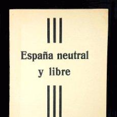 Libros antiguos: ESPAÑA NEUTRAL Y LIBRE. LA GUERRA ACTUAL // COLECCIÓN POPULAR // EDUARDO SAAVEDRA // 1916. Lote 45931471