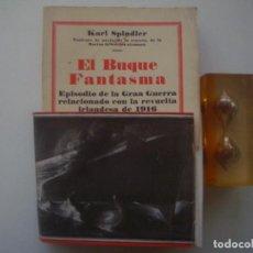 Libros antiguos: KARL SPINDLER. EL BUQUE FANTASMA. REVUELTA IRLANDESA DE 1916. 1930.MUY ILUSTRADO. . Lote 84336192