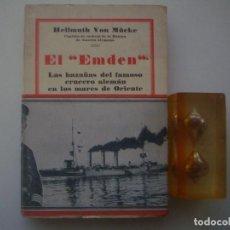 Libros antiguos: VON MÜCKE. EL EMDEN. HAZAÑAS DEL FAMOSO CRUCERO ALEMAN. 1930. MUY ILUSTRADO. . Lote 84336676