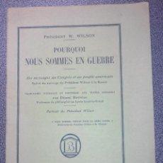 Libros antiguos: W. WILSON (PRESIDENTE EE.UU). POR QUÉ NOSOTROS ESTAMOS EN GUERRA. 1917. I GUERRA MUNDIAL.. Lote 85261956