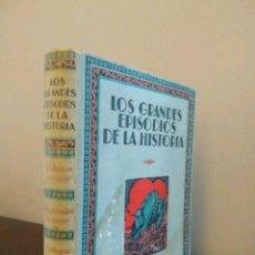 Libros antiguos: LOS GRANDES EPISODIOS DE LA HISTORIA EDITORIAL IBERIA PUBLICACION QUINCENAL AÑO 1932. Lote 86694236