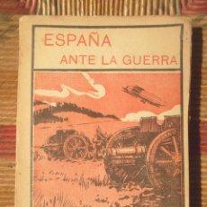 Libros antiguos: ESPAÑA ANTE LA GUERRA DIONISIO PÉREZ 1914 IMPRENTA ESPAÑOLA BON ESTAT V FOTOS . Lote 88890040
