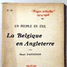 Libros antiguos: DAVIGNON, HENRI - PAGES ACTUELLES 1914-1916. LA BELGIQUE EN ANGLETERRE - PARIS 1916. Lote 89572964