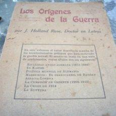 Libros antiguos: LOS ORIGENES DE LA GUERRA--J. HOLLAND ROSE--RAMON SOPENA-CIRCA 1915. Lote 95486507