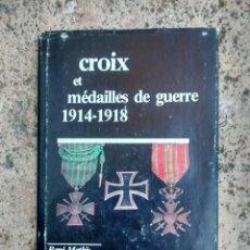 Libros antiguos: CATALOGO MEDALLAS 1 GUERRA MUNDIAL EN FRANCES 1982. Lote 96565191