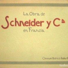 Libros antiguos: LA OBRA DE SCHNEIDER EN FRANCIA, DE OMNIUM IBÉRICO INDUSTRIAL. 1919.. Lote 97321495