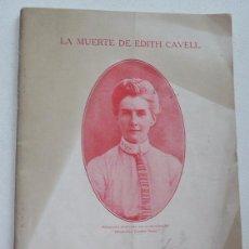 Libros antiguos: LA MUERTE DE EDITH CAVELL (THOMAS NELSON & SONS) PRIMERA GUERRA MUNDIAL. Lote 51738135