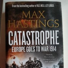 Libros antiguos: CATASTROPHE, EUROPE GOES TO WAR 1914 DE MAX HASTINGS. Lote 100354311