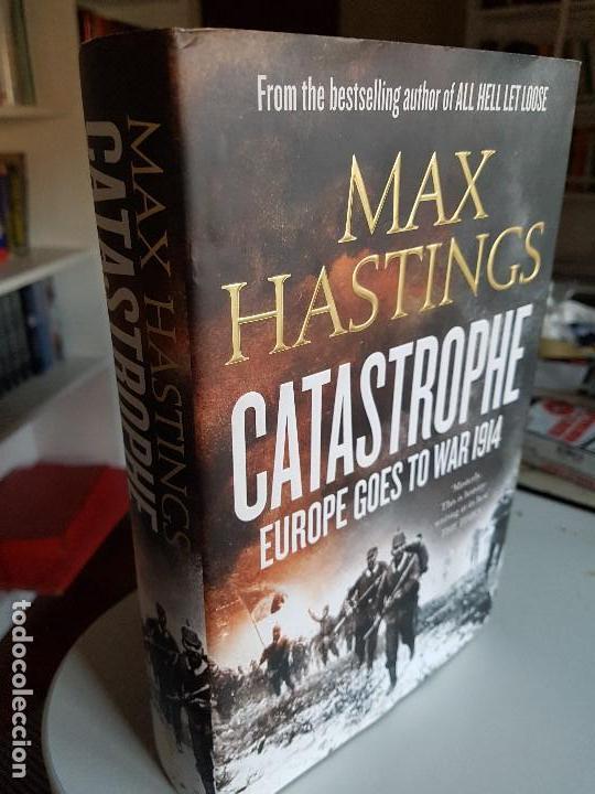 Libros antiguos: Catastrophe, Europe goes to war 1914 de Max Hastings - Foto 2 - 100354311