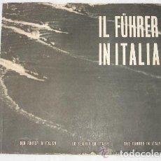 Libros antiguos: IL FUHRER IN ITALIA- 4 IDIOMAS ILUSTRADO MUCHAS FOTOS ROMA 1938. Lote 103405519