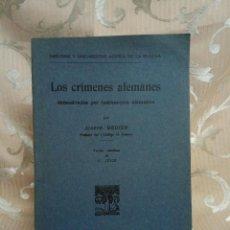 Libros antiguos: 1915, LOS CRÍMENES ALEMANES DEMOSTRADOS POR TESTIMONIOS ALEMANES, J. BÉDIER, PARIS, EN CASTELLANO. Lote 103672603