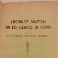 Libros antiguos: NAZIS-ATROCIDADES COMETIDAS POR LOS ALEMANES EN POLONIA CARDENAL HLOND 1945. Lote 103717019