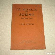 Libros antiguos: LA BATALLA DEL SOMME , SEGUNDA FASE . JOHN BUCHAN. Lote 104734435