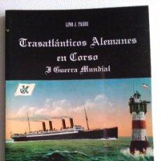 Libros antiguos: TRASATLÁNTICOS ALEMANES EN CORSO. Lote 113848179