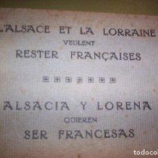 Libros antiguos: ALSACIA Y LORENA QUIEREN SER FRANCESAS - 1918. Lote 114819539