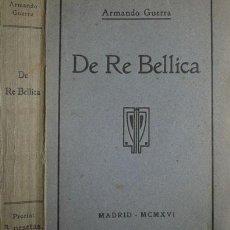 Libros antiguos: GUERRA, ARMANDO ( JOSÉ BETANCOURT Y FRANCISCO MARTÍN LLORENTE). DE RE BELLICA. MADRID, BLASS, 1916.. Lote 115074051