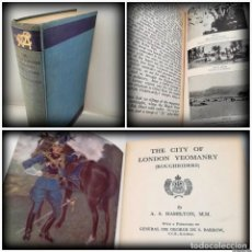 Libros antiguos: PRIMERA GUERRA MUNDIAL: THE CITY OF LONDON YEOMANRY (ROUGHRIDERS) - A.S. HAMILTON, 1936 - LIBRO RARO. Lote 115109563