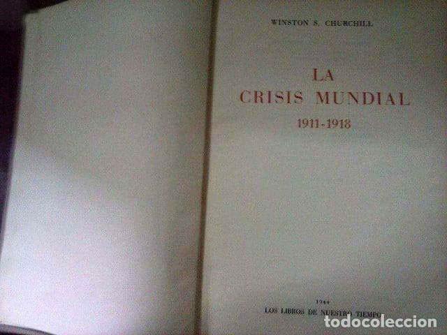 Libros antiguos: LA CRISIS MUNDIAL 1911-1918. W. CHURCHIL - Foto 2 - 115603943