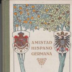 Libros antiguos: AMISTAD HISPANO GERMANA TIPOGRAFIA LA ACADEMIA 1916. Lote 116121107