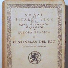Libros antiguos: LEÓN, RICARDO - EUROPA TRÁGICA - EUROPA TRÁGICA II. CENTINELAS DEL RIN (2 VOL.) - MADRID 1917-1918. Lote 116532666