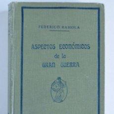 Libros antiguos: ASPECTOS ECONÓMICOS DE LA GRAN GUERRA - FEDERICO RAHOLA. Lote 116777343
