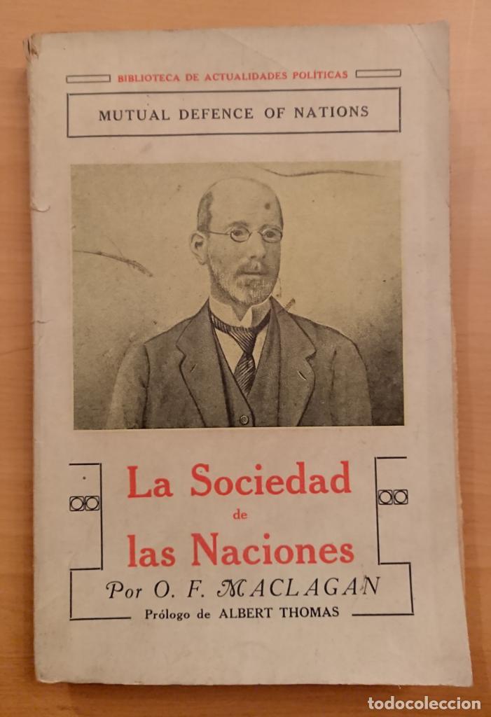 LA SOCIEDAD DE LAS NACIONES, O. F. MACLAGAN, ALBERT THOMAS (Libros antiguos (hasta 1936), raros y curiosos - Historia - Primera Guerra Mundial)