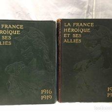 Libros antiguos: 1919 PRIMERA EDICIÓN EN 2 TOMOS DE LA FRANCE HEROIQUE ET SES ALLIES 1916 - 1919 - LARROUSSE PARÍS. Lote 120676527