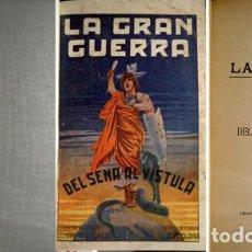 Libros antiguos: RIERA, AUGUSTO. LA GRAN GUERRA. DEL SENA AL VÍSTULA. BARCELONA, (1915). FOTOGRAFÍAS. MAPA.. Lote 121328299