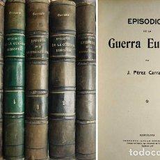 Libros antiguos: PÉREZ CARRASCO, JULIÁN. EPISODIOS DE LA GUERRA EUROPEA. 1916-1918. SEIS VOLS. FOTOGRAFÍAS Y MAPAS.. Lote 121862315