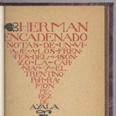 Libros antiguos: PÉREZ DE AYALA, R. HERMAN ENCADENADO. VIAJE A LOS FRENTES DEL ISONZO, LA CARNIA Y EL TRENTINO. 1917.. Lote 121862951
