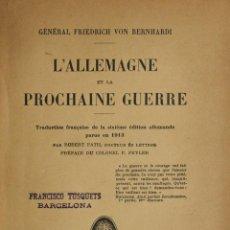 Libros antiguos: L'ALLEMAGNE ET LA PROCHAINE GUERRE. TRADUCTION FRANÇAISE DE LA SIXIÈME ÉDITION ALLEMANDE PARUE EN.... Lote 123164279