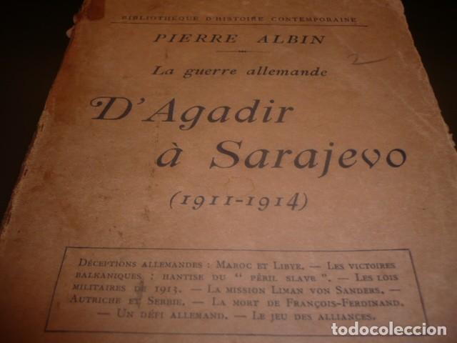 Libros antiguos: PIERRE ALBIN. DAGADIR A SARAJEVO. LA GUERRE ALLEMANDE. 1911-1914. - Foto 2 - 123874183