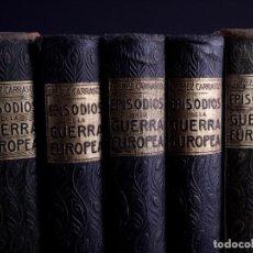 Libros antiguos: EPISODIOS DE LA GUERRA EUROPEA 1920, CINCO TOMOS. Lote 125093791