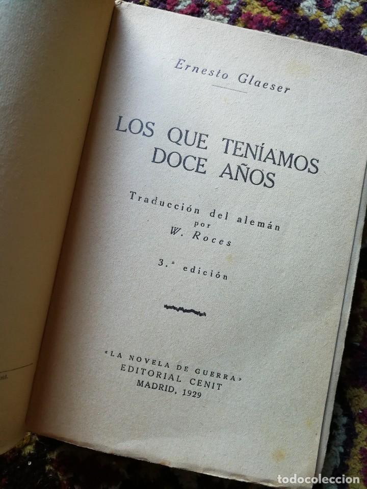 Libros antiguos: LOS QUE TENIAMOS 12 AÑOS- LA NOVELA DE GUERRA, ERNESTO GLAESER, EDITORIAL CENIT,1929. - Foto 2 - 126309967