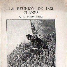 Libros antiguos: SAXON MILLS : LA REBELIÓN DE LOS CLANES (LONDRES, 1917) CON FOTOGRAFÍAS. Lote 127835707