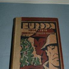Libros antiguos: EUROPA 1914-1918. CRÓNICA DE LA TRAGEDIA MUNDIAL. H. DINKLEY GOLSWORTHY. 1931.---VER DESPERFECTOS---. Lote 127845895