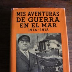 Libros antiguos: LIBRO, MIS AVENTURAS DE GUERRA EN EL MAR, JULIUS LAUTETERBACH. Lote 128065643