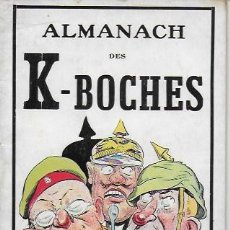 Libros antiguos: ALMANACH K-BOCHES 1918. FONTRENAY AUX ROSES : IMP. L. BELLENAND. 21X10,5 CM. 32 P.. Lote 128682715