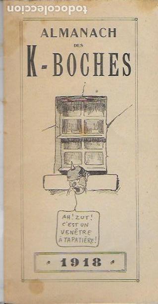 Libros antiguos: Almanach K-boches 1918. Fontrenay aux Roses : Imp. L. Bellenand. 21x10,5 cm. 32 p. - Foto 2 - 128682715