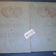 Libros antiguos: LES ESCUADRES DE CATALUNYA - 2 VOL FOLLETINES . 1921 HISTORIA DE LES ESQUADRES DE CATALUNYA ADDICION. Lote 129007131