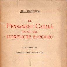 Libros antiguos: LLIGA REGIONALISTA : EL PENSAMENT CATALÀ DAVANT EL CONFLICTE EUROPEU (1915). Lote 129694411