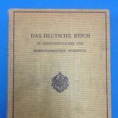 Libros antiguos: DAS DEUTSCHE REICH IN GESUNDHEITLICHER UND DEMOGRAPHISCHER BEZIEHUNG. BERLIN 1907. Lote 130319518