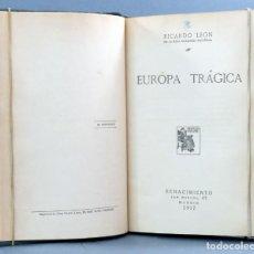 Libros antiguos: EUROPA TRÁGICA RICARDO LEÓN RENACIMIENTO 1917 EX LIBRIS FAMILIA WEYLER Y LÓPEZ DE PUGA Y SELLO . Lote 131696402